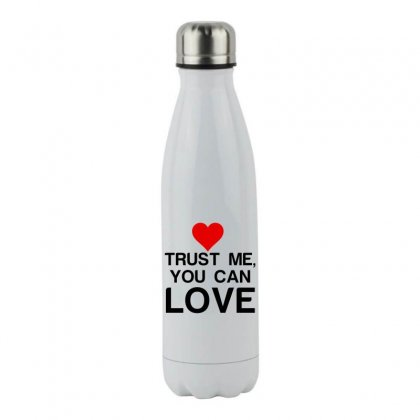 Trust Me, You Can Love Stainless Steel Water Bottle Designed By Perfect Designers