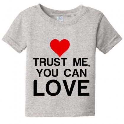 Trust Me, You Can Love Baby Tee Designed By Perfect Designers