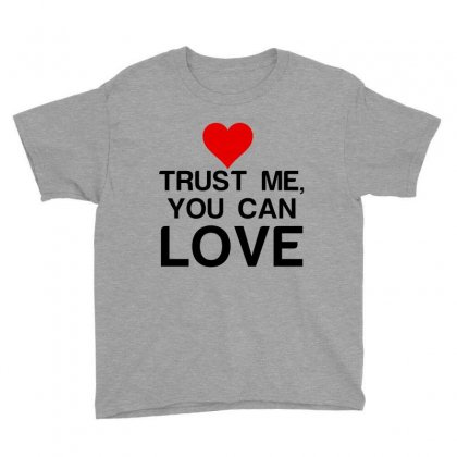 Trust Me, You Can Love Youth Tee Designed By Perfect Designers