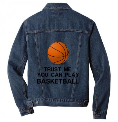 Trust Me, You Can Play Basketball Men Denim Jacket Designed By Perfect Designers