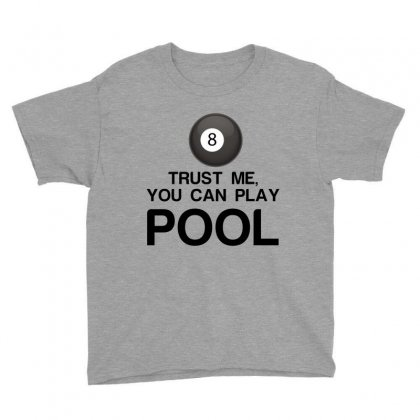 Trust Me, You Can Play Pool Youth Tee Designed By Perfect Designers