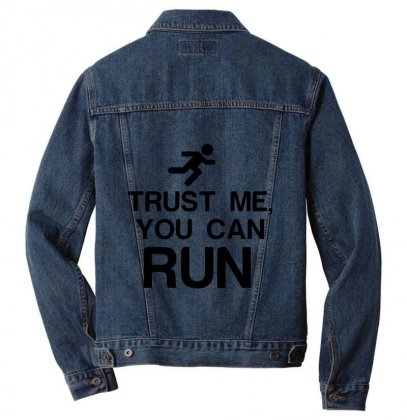 Trust Me, You Can Run Men Denim Jacket Designed By Perfect Designers