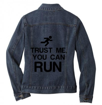 Trust Me, You Can Run Ladies Denim Jacket Designed By Perfect Designers