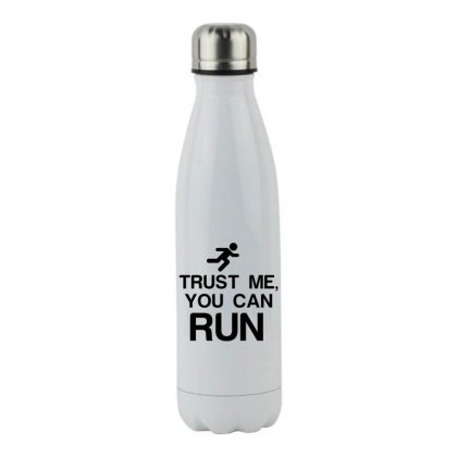 Trust Me, You Can Run Stainless Steel Water Bottle Designed By Perfect Designers