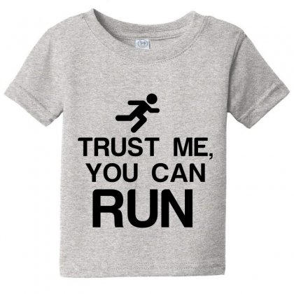 Trust Me, You Can Run Baby Tee Designed By Perfect Designers