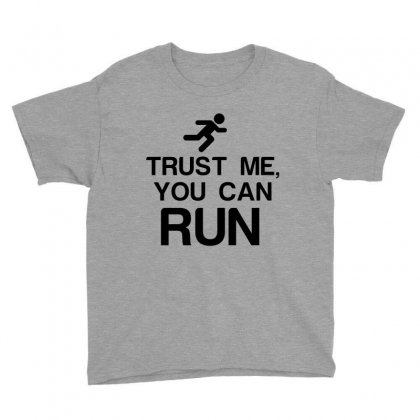 Trust Me, You Can Run Youth Tee Designed By Perfect Designers