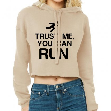 Trust Me, You Can Run Cropped Hoodie Designed By Perfect Designers