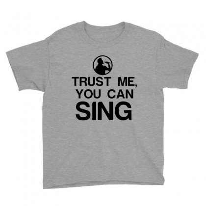 Trust Me, You Can Sing Youth Tee Designed By Perfect Designers