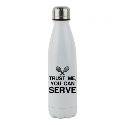 Trust Me, You Can Serve Tennis Stainless Steel Water Bottle Designed By Perfect Designers
