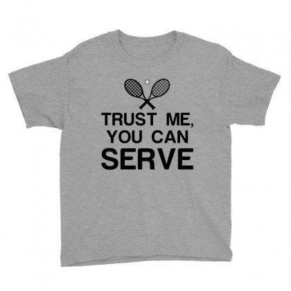 Trust Me, You Can Serve Tennis Youth Tee Designed By Perfect Designers