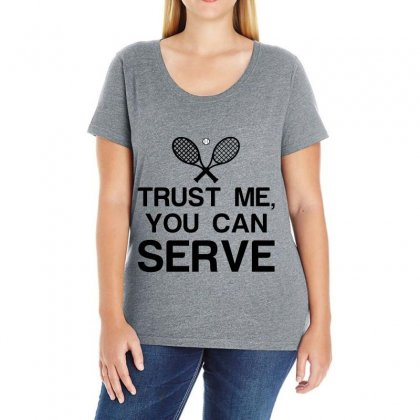 Trust Me, You Can Serve Tennis Ladies Curvy T-shirt Designed By Perfect Designers