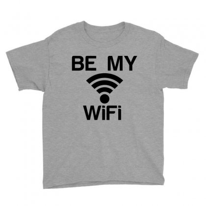 Be My Wifi Youth Tee Designed By Perfect Designers