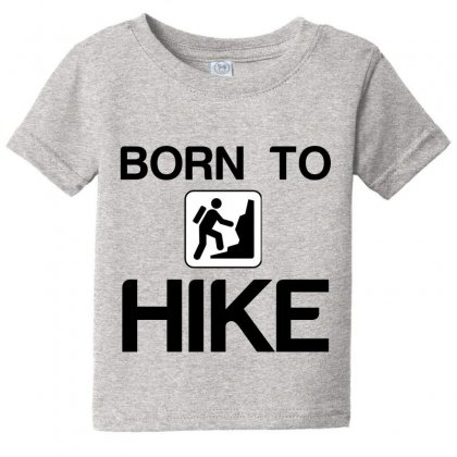 Born To Hike Baby Tee Designed By Perfect Designers