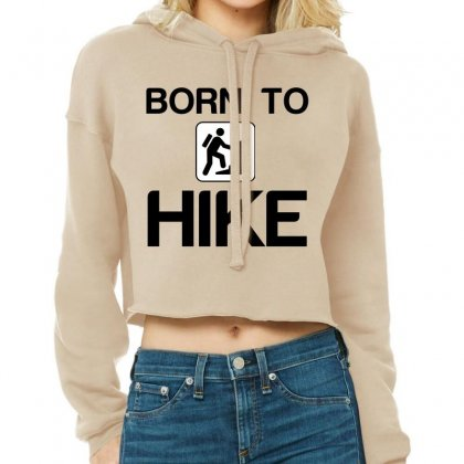 Born To Hike Cropped Hoodie Designed By Perfect Designers