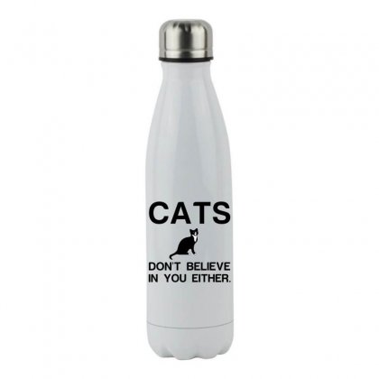 Cats Dont Believe Stainless Steel Water Bottle Designed By Perfect Designers