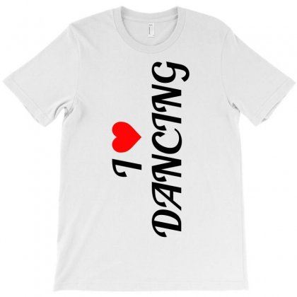 I Love Dancing T-shirt Designed By Sabriacar