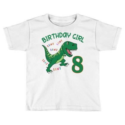 Dinosaurs Family Matching Birthday Girl For Age 8 Toddler T-shirt Designed By Toweroflandrose