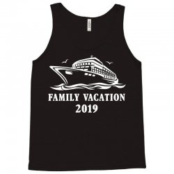 family vacation 2019 family matching Tank Top | Artistshot
