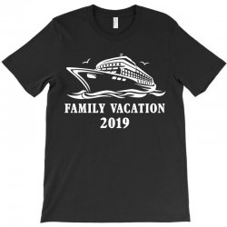 family vacation 2019 family matching T-Shirt | Artistshot