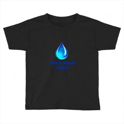 Save Water Toddler T-shirt Designed By Lulu50