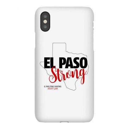 El Paso Strong Texas Shooting August 3 2019 Iphonex Case Designed By Hasret
