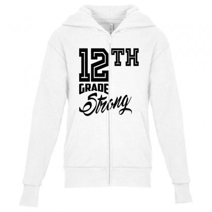 12th Grade Strong Youth Zipper Hoodie Designed By Ale C. Lopez