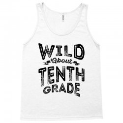 Wild About Tenth Grade Tank Top | Artistshot
