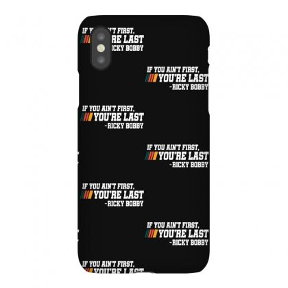 If You Ain't First, You're Last Ricky Bobby For Dark Iphonex Case Designed By Sengul