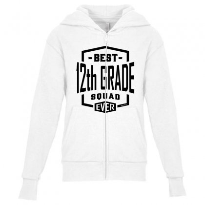 Best 12th Grade Squad Ever Youth Zipper Hoodie Designed By Ale C. Lopez