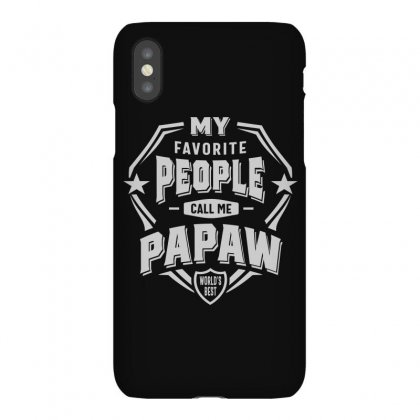 My Favorite People Call Me Papaw Iphonex Case Designed By Cidolopez