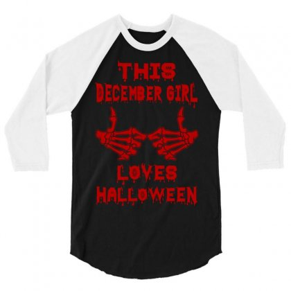 Halloween 2019 This December Girl Loves Halloween 3/4 Sleeve Shirt Designed By Twinklered.com
