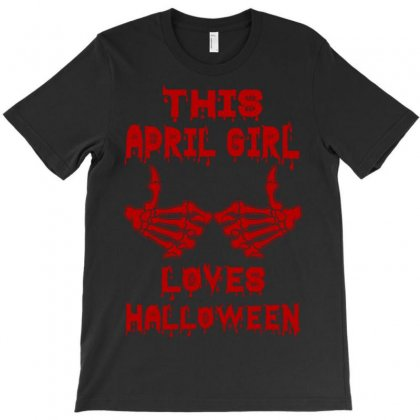 Halloween 2019 This April Girl Loves Halloween T-shirt Designed By Twinklered.com