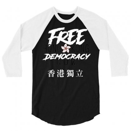 Free Hong Kong Democracy Now Hk Independence Flag 3/4 Sleeve Shirt Designed By Tran Ngoc