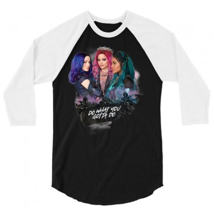 Descendants 3 Mal Uma Audrey Do What You Gotta Do T Shirt 3/4 Sleeve Shirt Designed By Tran Ngoc