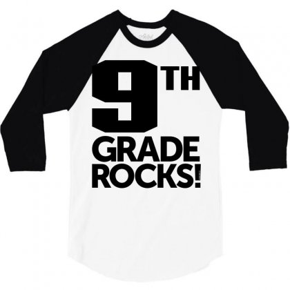 9th Grade Rocks! 3/4 Sleeve Shirt Designed By Ale C. Lopez
