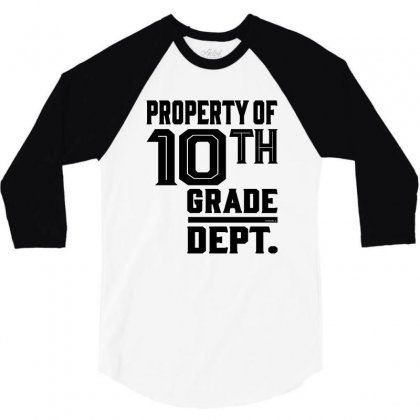 Property Of 10th Grade Dept. 3/4 Sleeve Shirt Designed By Ale C. Lopez