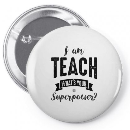 I Am Teach, What's Your Superpower? Pin-back Button Designed By Ale C. Lopez