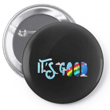 It's Good Pin-back Button Designed By Seda