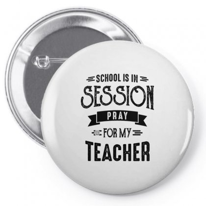 School Is In Session Pray For My Teacher Pin-back Button Designed By Ale C. Lopez