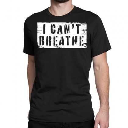 I Can't Breathe For Dark Classic T-shirt