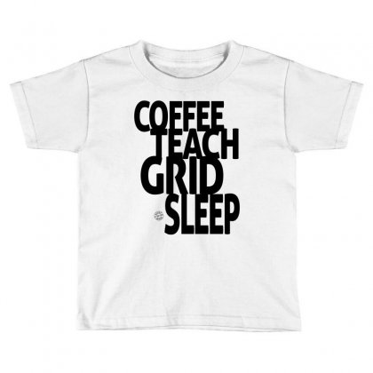 Coffee, Teach, Grid, Sleep Toddler T-shirt Designed By Ale Ceconello