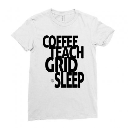 Coffee, Teach, Grid, Sleep Ladies Fitted T-shirt Designed By Ale Ceconello