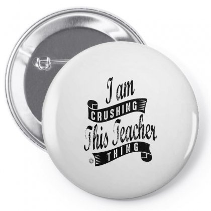I Am Crushing This Teacher Thing Pin-back Button Designed By Ale C. Lopez