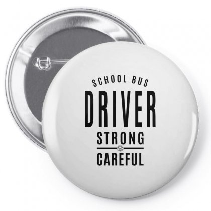School Bus Driver - Strong - Careful Pin-back Button Designed By Ale C. Lopez