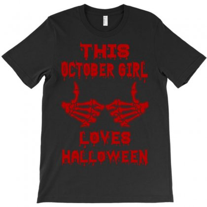 Halloween 2019 This October Girl Loves Halloween T-shirt Designed By Twinklered.com