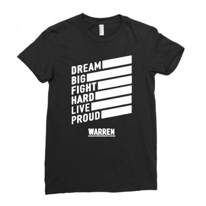Elizabeth Warren    Dream Big Fight Hard Live Proud Ladies Fitted T-shirt Designed By Mirazjason