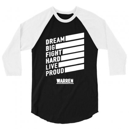 Elizabeth Warren    Dream Big Fight Hard Live Proud 3/4 Sleeve Shirt Designed By Mirazjason