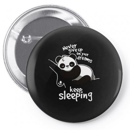 Never Give Up On Your Dreams Keep Sleeping Pin-back Button Designed By Anrora