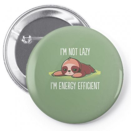 I'm Not Lazy I'm Energy Efficient Pin-back Button Designed By Anrora