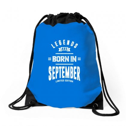 Legends Are Born In September Drawstring Bags Designed By Cidolopez
